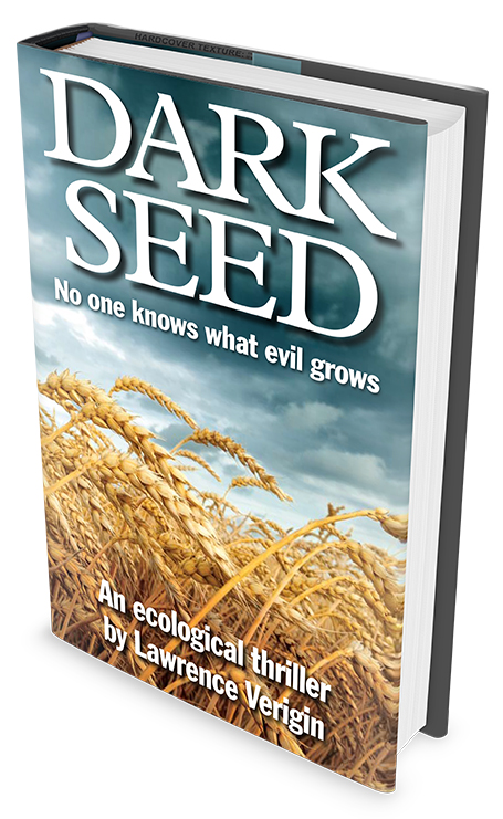 Dark Seed the book an ecological thriller by Lawrence Verigin